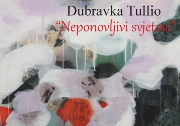 Samostalna izložba slika: Neponovljivi svjetovi -/ Dubravka Tullio